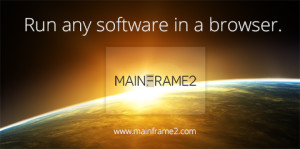 Run any software in a browser – Mainframe 2